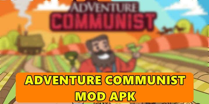 Adventure Communist Mod Apk v6.0.0 Download Free Upgrade