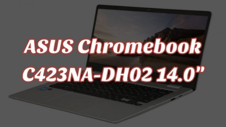 Asus Chromebook C423NA Review: Laptop mag with cheap price